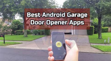 Android Garage Door Opener 5 Best Android Garage Door Opener Apps Of 2018 Viral Hax