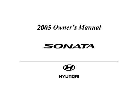 download car manuals 2005 hyundai sonata security system 2005 hyundai sonata owners manual