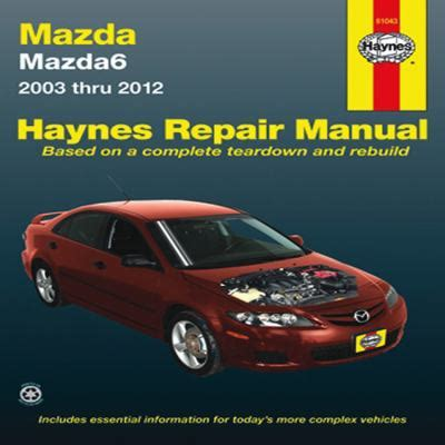 free auto repair manuals 2012 mazda mazda6 parking system mazda 6 automotive repair manual 2003 2012 rent 9781620920732 1620920735