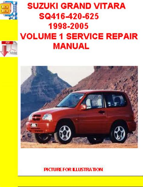suzuki grand vitara 1998 2005 service repair manual download manu suzuki grand vitara sq416 420 625 1998 2005 volume 1 service down