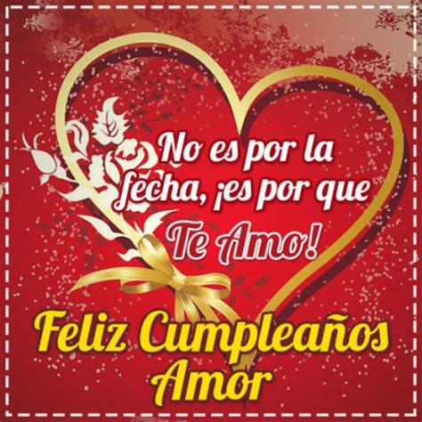 Imagenes Romanticas Feliz Cumpleaños   im 225 genes con frases feliz cumplea 241 os mi amor para enviar o