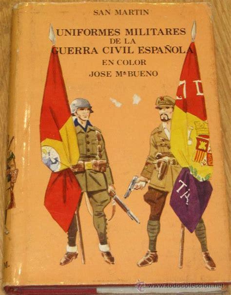 libro uniformes guerra civil espaola uniformes militares en color de la guerra civil comprar libros antiguos y literatura militar