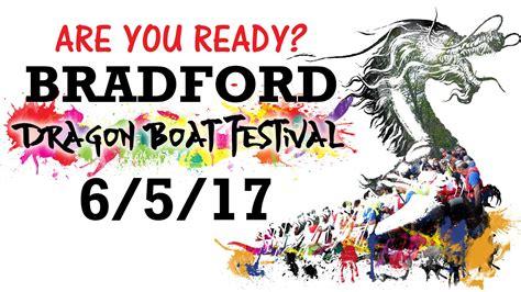 dragon boat festival bradford bradford dragon boat festival 2017
