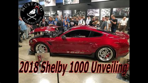 Thousand Horsepower Mustang by One Thousand Hp 2018 Shelby 1000 Mustang Unveiling At