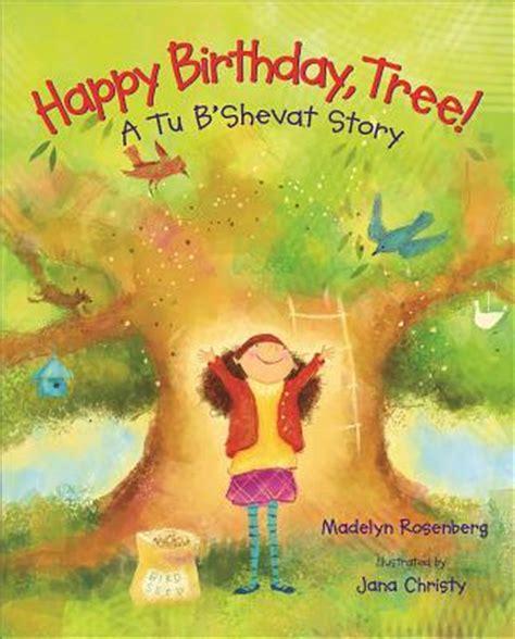 tu b shevat is coming books happy birthday tree a tu b shevat story indiebound