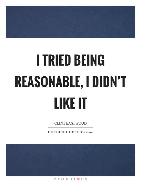 how to be reasonable by someone who tried everything else books being reasonable quotes sayings being reasonable