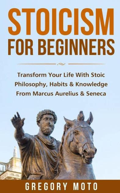 stoicism introduction to the stoic way of beginners guide to mastery books stoicism for beginners transform your with stoic