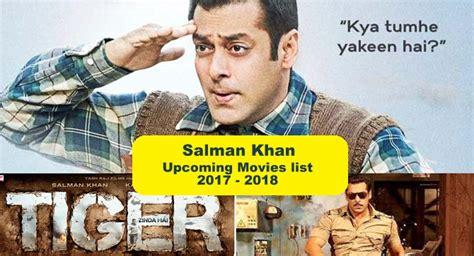 salman khan 2017 film list salman khan upcoming movies list 2017 2018 let us publish