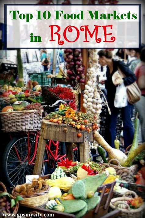 best in rome 10 best food markets in rome italy