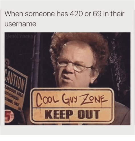 Meme Usernames - when someone has 420 or 69 in their username keep out