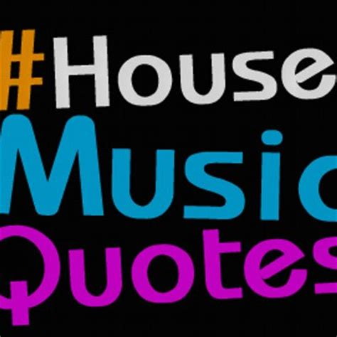 house music page house music quotes housemusicquote twitter