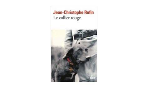le collier rouge folio lecturama fr l actualit 233 litt 233 raire du moment jean christophe rufin le collier rouge