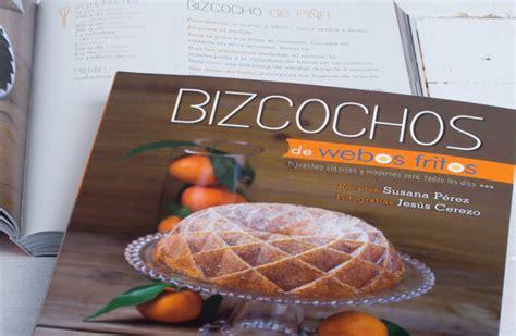 bizcochos de webos fritos libro libro bizcochos webos fitos recetas para hornear en casa