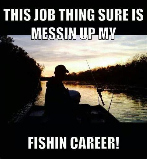 Fishing Meme - 1000 ideas about fishing humor on pinterest fishing
