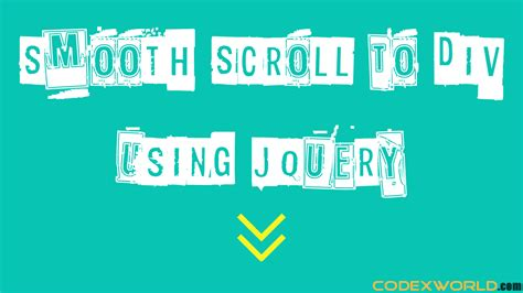 scroll div smooth scroll to div using jquery codexworld