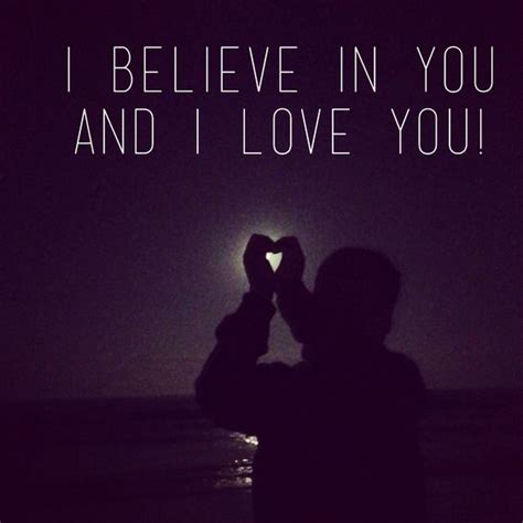 I Believe In You i believe in you quotes www imgkid the image kid