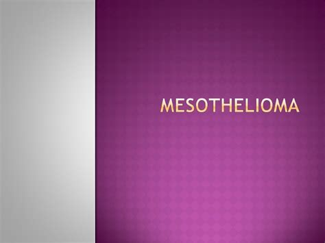 mesothelioma presentation