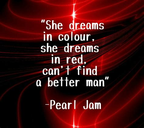 pearl jam better pearl jam better words to live by