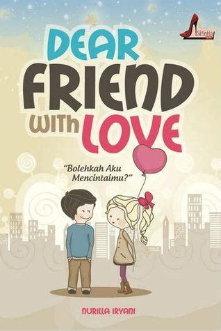 Jual Buku Novel Tentang Cinta Dan Persahabatan by Book Nurilla Iryani S Dear Friend With