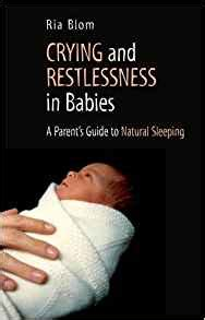 cry a s guide to feeling books and restlessness in babies a parent s guide to