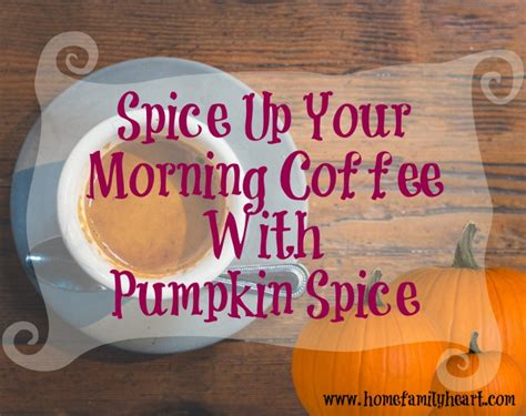 spice up your morning coffee with pumpkin spicehome is