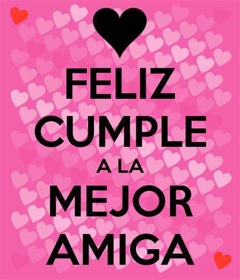 Imagenes De Feliz Cumpleaños A Una Buena Amiga | im 225 genes de keep calm con frases de amor y fel 237 z