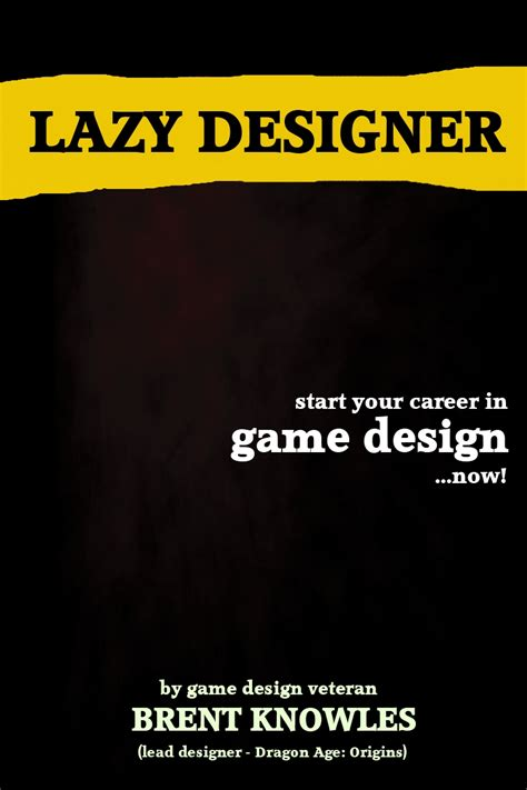 game design where to start table of contents lazy designer how to start a career
