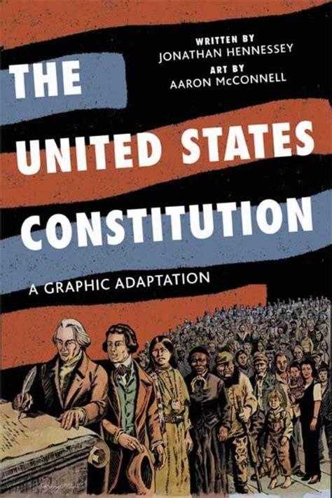the united states constitution a graphic adaptation the united states constitution jonathan hennessey