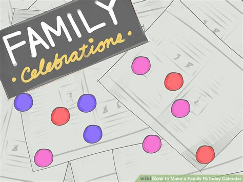 how to make a family calendar how to make a family birthday calendar with pictures