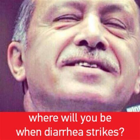recep tayyip erdogan      diarrhea