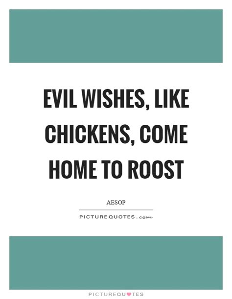 evil wishes like chickens come home to roost picture