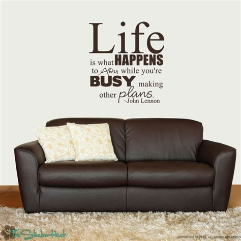 Life is what happens to you while you're busy making other L Fe Happens
