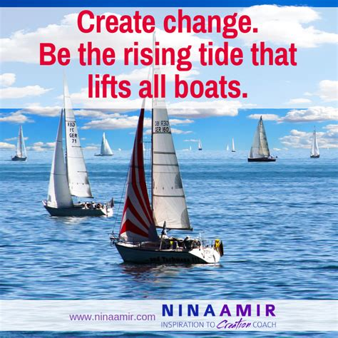 origin of the phrase a rising tide lifts all boats how to lift boats by raising your tide nina amir