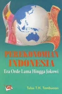 Perekonomian Indonesia Era Orde Lama Hingga Jokowi Tulus T Tambunan open library perekonomian indonesia era orde lama hingga jokowi
