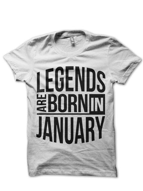 Legends Are Born legends are born in january t shirt