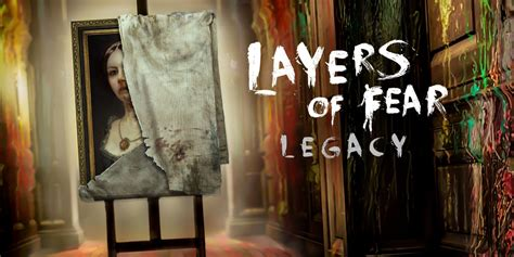 layers  fear legacy nintendo switch  software