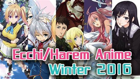 5 ecchi harem anime winter 2016 list best recommendations