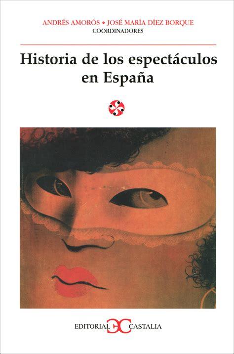 libro historia de espaa en historia de los espectculos en espaa librera deportiva