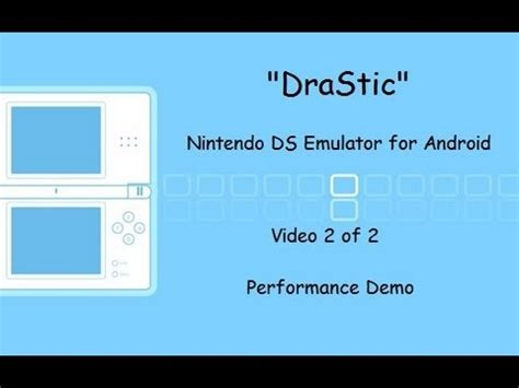 nes emulator for android drastic nintendo ds emulator for android 2 2 quot performance demo on various hardware quot
