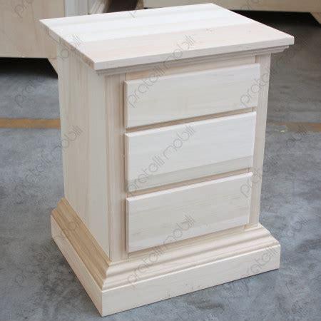 comodini in legno grezzo comodino grezzo 3 cassetti classico