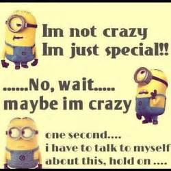 Minion memes and quotes i m not crazy wattpad