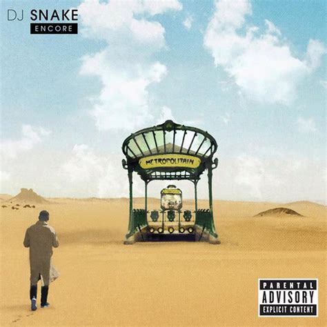 Are You An Encore by Dj Snake Encore The Hype Magazine