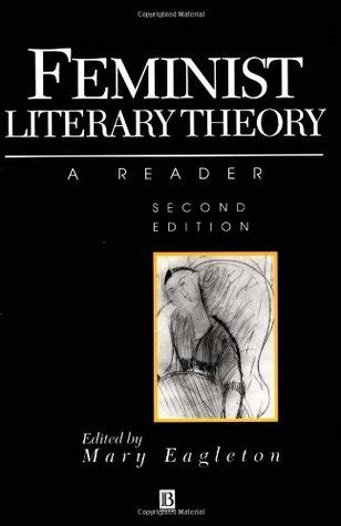 feminist literary theory third feminist literary theory a reader by mary eagleton reviews discussion bookclubs lists