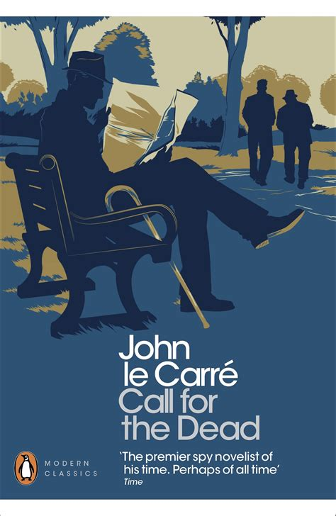 call for the dead call for the dead by john le carre penguin books australia