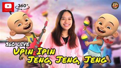 youtube film upin ipin jeng jeng jeng 2015 360 video yubi band asyiela putri upin ipin jeng