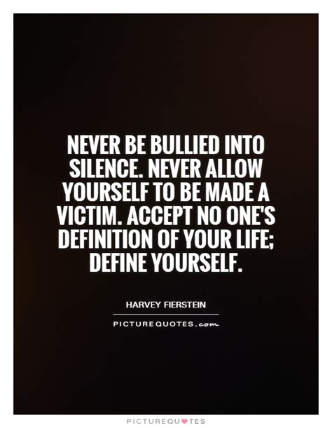 quotes definition never be bullied into silence never allow yourself to be