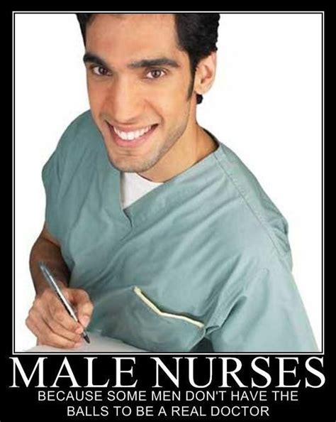 Male Nurse Meme - male nurses demotivational posters pinterest