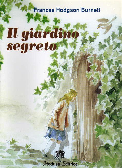 il giardino segreto trama il giardino segreto scheda libro casamia idea di immagine