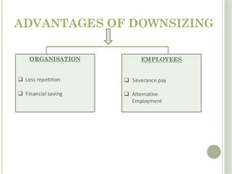 benefits of downsizing organisation restructuring and downsizing