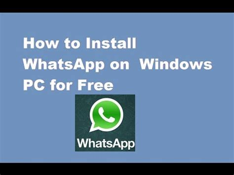tutorial download whatsapp full download how to install whatsapp on pc on windows